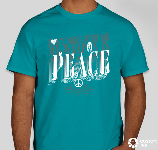 Don't mess with me, my weapon is peace t-shirt